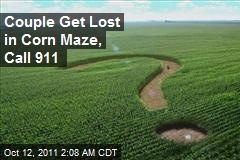 Couple Get Lost in Corn Maze, Call 911