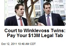 Court to Winklevoss Twins: Pay Your $13M Legal Tab