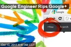 Google Engineer Rips Google+