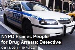 NYPD Frames People for Drug Arrests: Detective