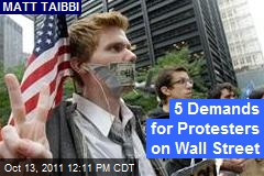 5 Demands for Protesters on Wall Street