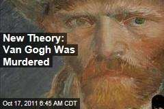 Authors' New Theory: Vincent Van Gogh Was Murdered