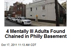 4 Mentally Ill Adults Found Chained in Philly Basement