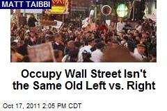 Occupy Wall Street Isn't the Same Old Left vs. Right
