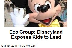 Eco Group: Disneyland Exposes Kids to Lead