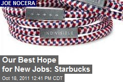 Our Best Hope for New Jobs: Starbucks
