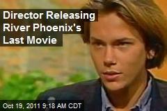 Director Releasing River Phoenix's Last Movie