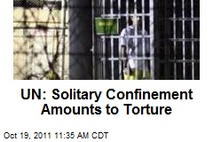 UN: Solitary Confinement Amounts to Torture
