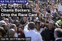 Obama Backers, Drop the Race Card
