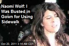 Naomi Wolf: I Was Busted in Evening Gown for Using Sidewalk