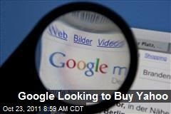 Google Looking to Buy Yahoo