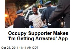 Occupy Supporter Makes 'I'm Getting Arrested' App