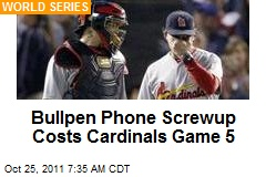 Bullpen Phone Screwup Costs Cardinals Game 5