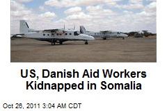 US, Danish Aid Workers Kidnapped in Somalia