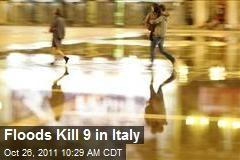 Floods Kill 9 in Italy