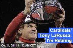 Cardinals Manager Tony La Russa Retiring After St. Louis' World Series Win