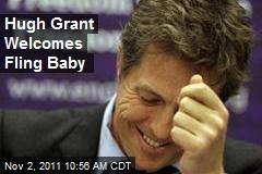 Hugh Grant Welcomes Fling Baby