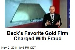 Beck's Favorite Gold Firm Charged With Fraud
