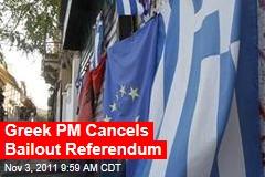 Greek PM Cancels Referendum: Officials