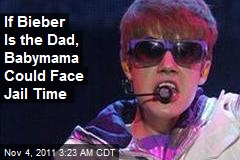 Bieber 'Maybe Babymama' Could Be in Trouble for Kid Sex