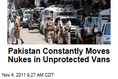 Pakistan Constantly Moves Nuclear Weapons in Unprotected Vans