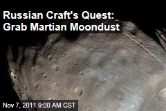 Russia's Phobos-Grunt Craft Seeks Mars Moondust