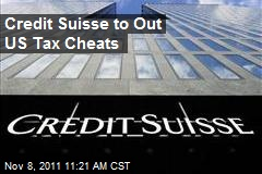 Credit Suisse to Out US Tax Cheats