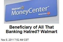 Walmart MoneyCenters Surge Amid Americans' Bank Hate