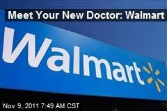 Meet Your New Doctor: Walmart