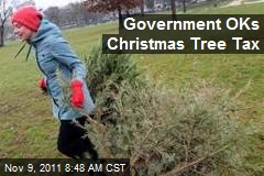 Government OKs Christmas Tree Tax