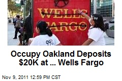 Occupy Oakland Deposits $20K at ... Wells Fargo