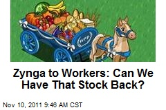 Zynga to Workers: Can We Have That Stock Back?