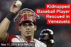Kidnapped Washington Nationals Catcher Wilson Ramos Is Rescued in Venezuela