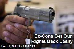 Felons Get Gun Rights Back Easily in Many States