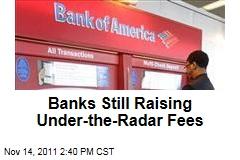 Banks Still Raising Fees, Just Not for Debit Cards