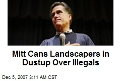 Mitt Cans Landscapers in Dustup Over Illegals