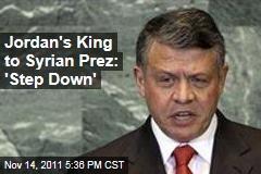 Jodan's King Says Syrian President Assad Should Resign