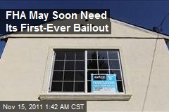 FHA May Soon Need Its First-Ever Bailout