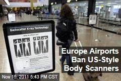 European Union Bans TSA-Style Backscatter Full-Body Scanners