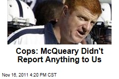 Police Say Penn State Coach Mike McQueary Didn't Report Anything in 2002, Despite Recent Emails