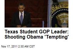 University of Texas Austin GOP Leader Lauren Pierce: Shooting Obama 'Tempting'