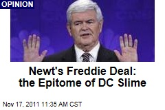 Newt Gingrich's Freddie Mac Deal Epitomizes Washington Slime   Timothy Egan