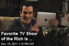 Favorite TV Show of the Rich Is ...