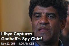 Libya Captures Gadhafi Intelligence Minister Abdullah al-Senoussi