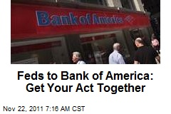 Feds to Bank of America: Get Your Act Together