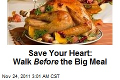 Save Your Heart: Walk Before the Big Meal