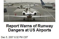 Report Warns of Runway Dangers at US Airports