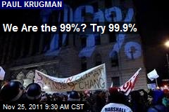 We Are the 99%? Try 99.9%