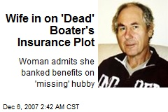 Wife in on 'Dead' Boater's Insurance Plot