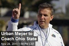 Urban Meyer to Coach Ohio State